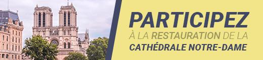 Participez à la restauration de la Cathédrale Notre-Dame