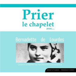 CD Prier le chapelet avec sainte Bernadette